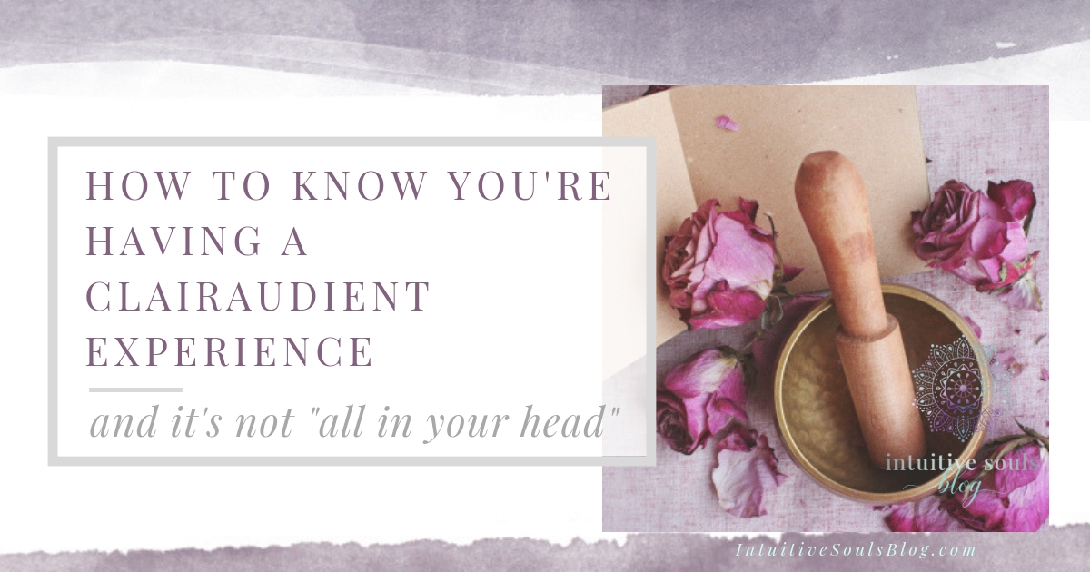Clairaudient Experiences - It's Not All in Your Head