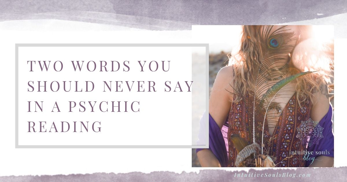 never say in a psychic reading