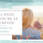 "15 signs you're an empath, not just ""too sensitive"""