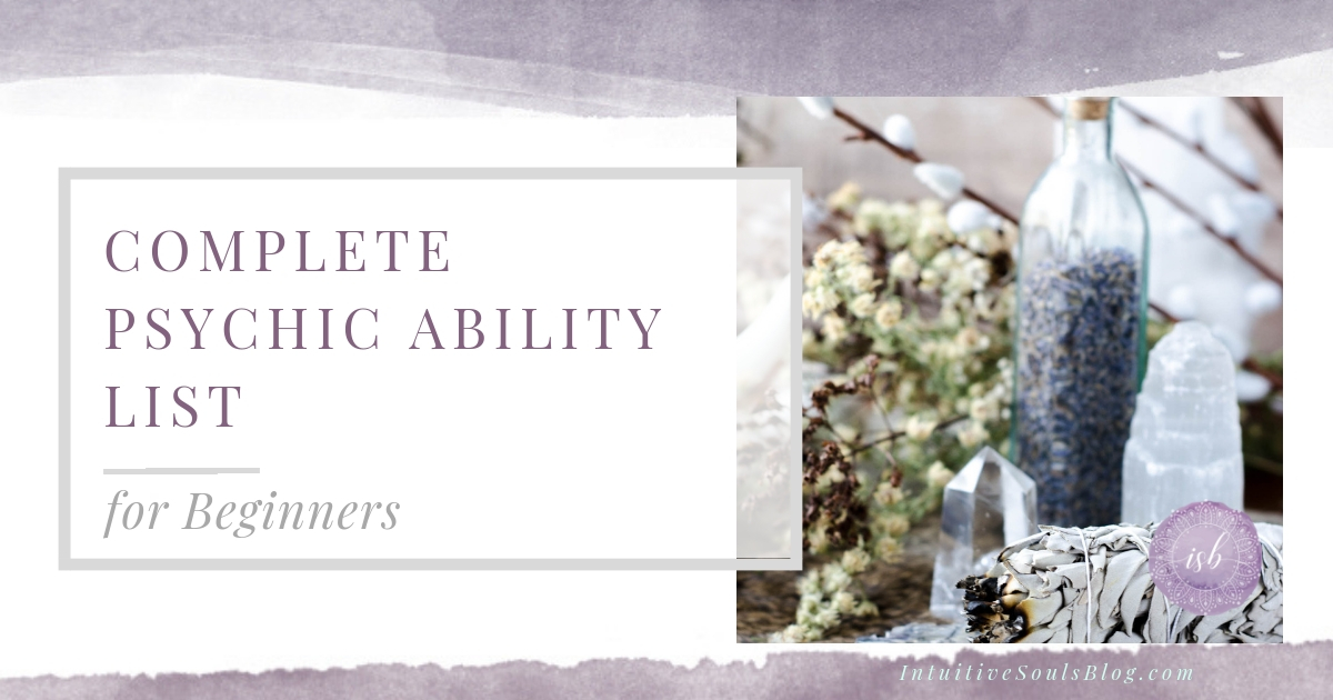Complete psychic ability list for beginners, including clairvoyance, clairsentience, clairaudience, and claircognizance.