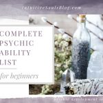 complete psychic ability list for beginners, clairaudience, clairvoyance, clairsentience,and claircognizance