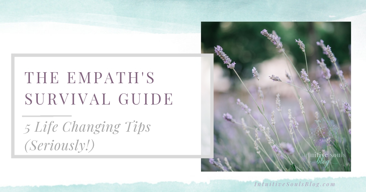 The empathic survival guide. 5 life changing tips to help you cope with your psychic gift of clairsentience.