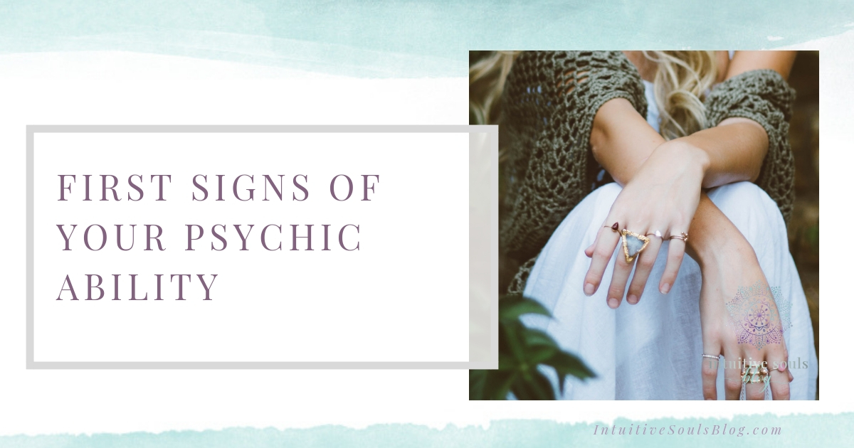 The first signs of your psychic ability and symptoms that your intuitive gifts are awakening.