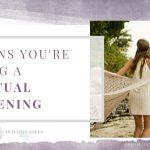 22 signs you're having a spiritual awakening