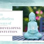 11 Effortless Ways of Developing Intuition