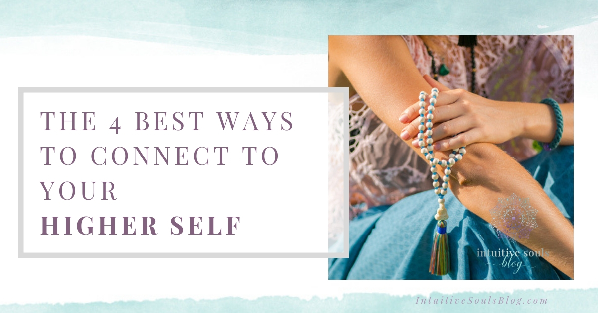 4 best ways to connect to your Higher Self