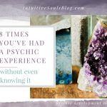 8 Times You've Had a Psychic Experience… Without Even Knowing It!