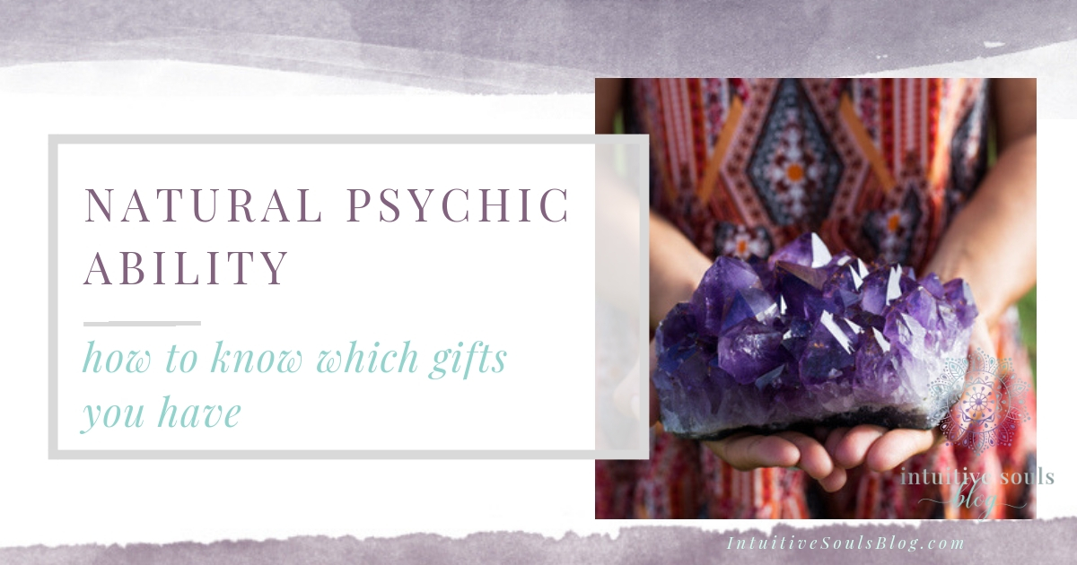 Natural Psychic Ability - How to Know Which Gifts You Have