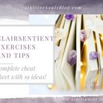 Clairsentient Exercises and Tips (Cheat Sheet)