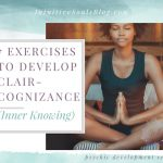 7 Exercises to Develop Claircognizance (Inner Knowing)
