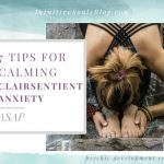 7 Tips for Calming Clairsentient Anxiety ASAP