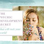 The Psychic Development Secret That Will Rock Your World