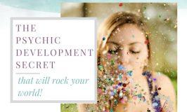 The Psychic Development Secret That Will Rock Your World