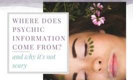 Where Does Psychic Information Come From? (and Why It's Not Scary)