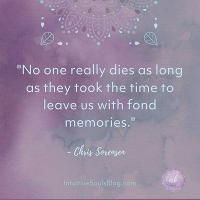 grief quote - No one really dies as long as they took the time to leave us with fond memories.